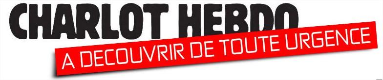 charlot Hebdo a découvrir urgence