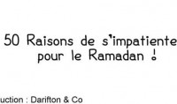 Ramadan, 50 raisons de s'impatienter