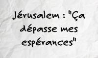 Al Qods, Jérusalem : témoignage d'un pèlerin