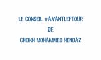 Le conseil #AvantLeFtour de Cheikh Hendaz