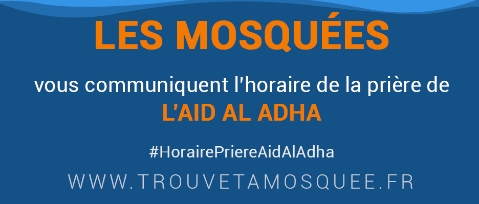 Calendrier Ramadan 2019 Montpellier.L Aid Al Adha Horaires Et Lieux De Prieres Trouve Ta Mosquee