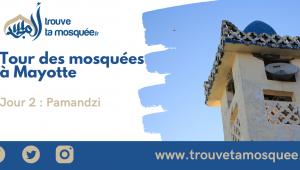 Tour de Mayotte des Mosquées – jour 2 : Pamandzi